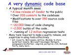 a very dynamic code base