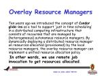 overlay resource managers