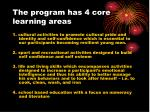 the program has 4 core learning areas