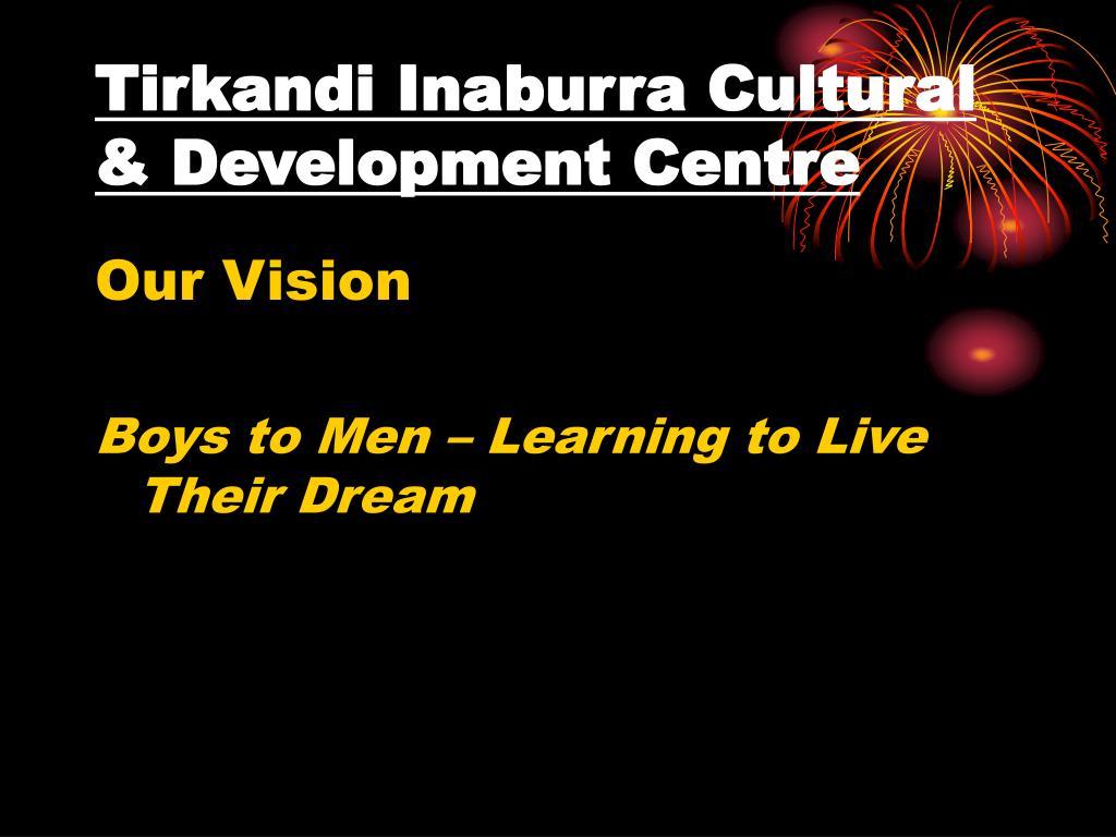tirkandi inaburra cultural development centre l.