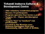 tirkandi inaburra cultural development centre2