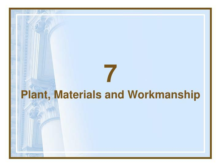 7 plant materials and workmanship n.