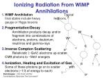 ionizing radiation from wimp annihilations3