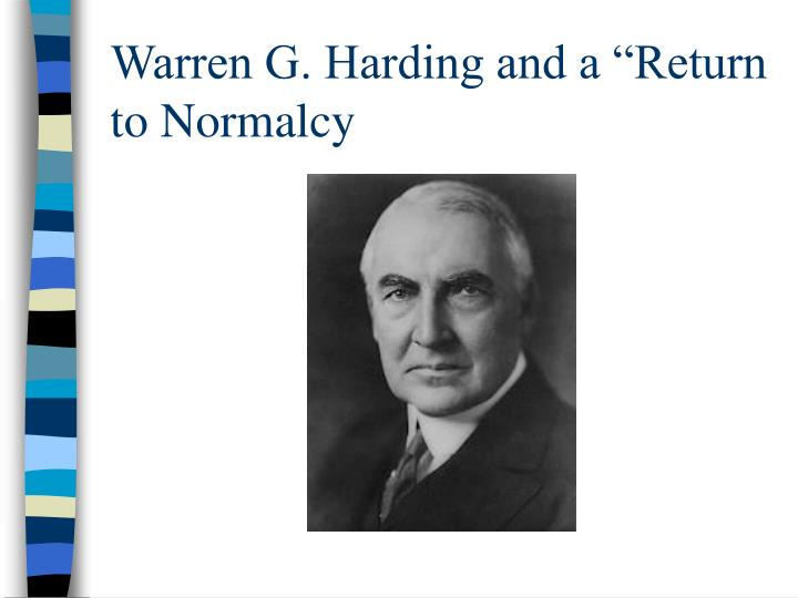 """Warren G. Harding and a """"Return to Normalcy"""