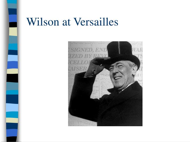 Wilson at Versailles