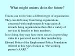 what might unions do in the future