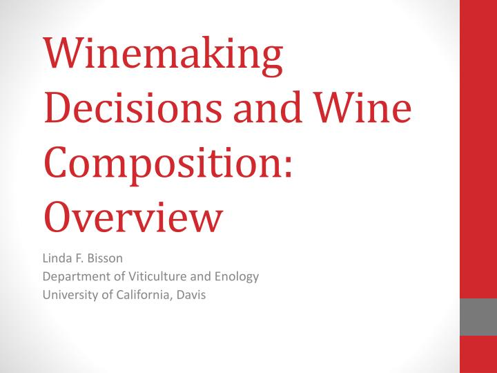 winemaking decisions and wine composition overview n.