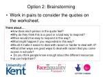 option 2 brainstorming