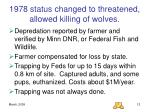 1978 status changed to threatened allowed killing of wolves