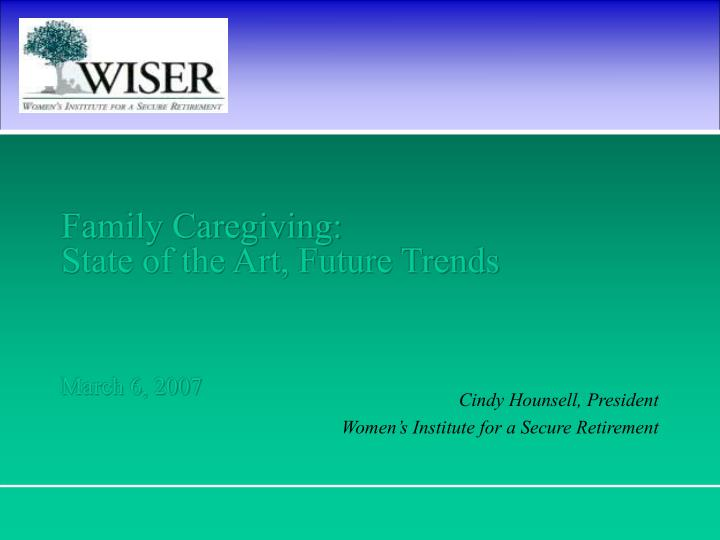 family caregiving state of the art future trends march 6 2007 n.