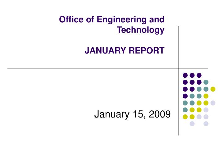 office of engineering and technology january report n.