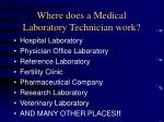 where does a medical laboratory technician work