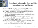 consolidate information from multiple worksheets and workbooks