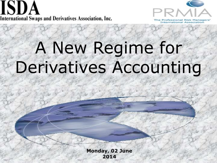 a new regime for derivatives accounting n.