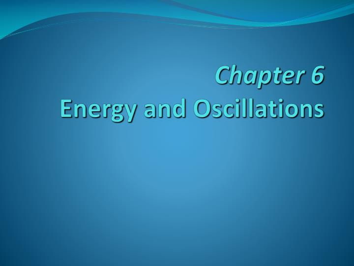 chapter 6 energy and oscillations n.