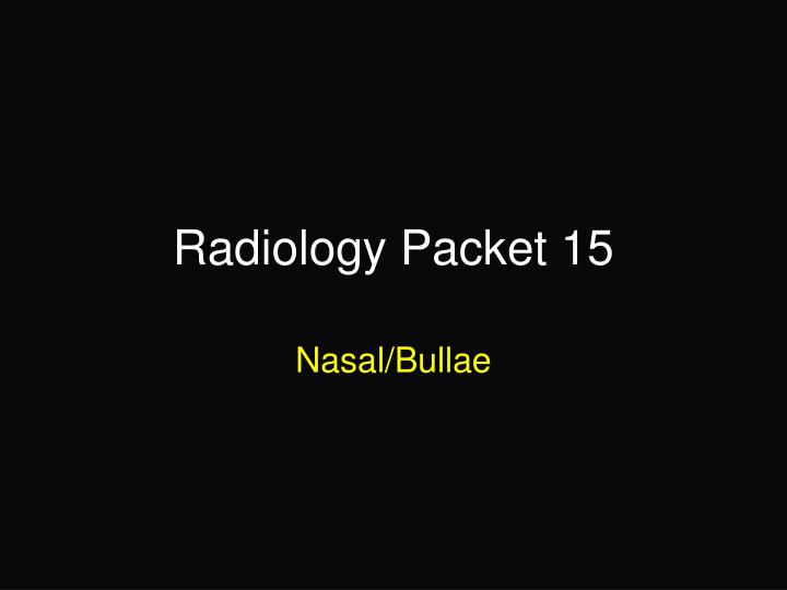 radiology packet 15 n.