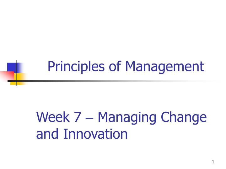 week 7 managing change and innovation n.