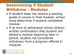 determining if student withdrew modules