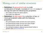mining a set of similar structures