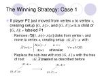 the winning strategy case 1