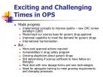 exciting and challenging times in ops