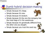 dumb hybrid decision making