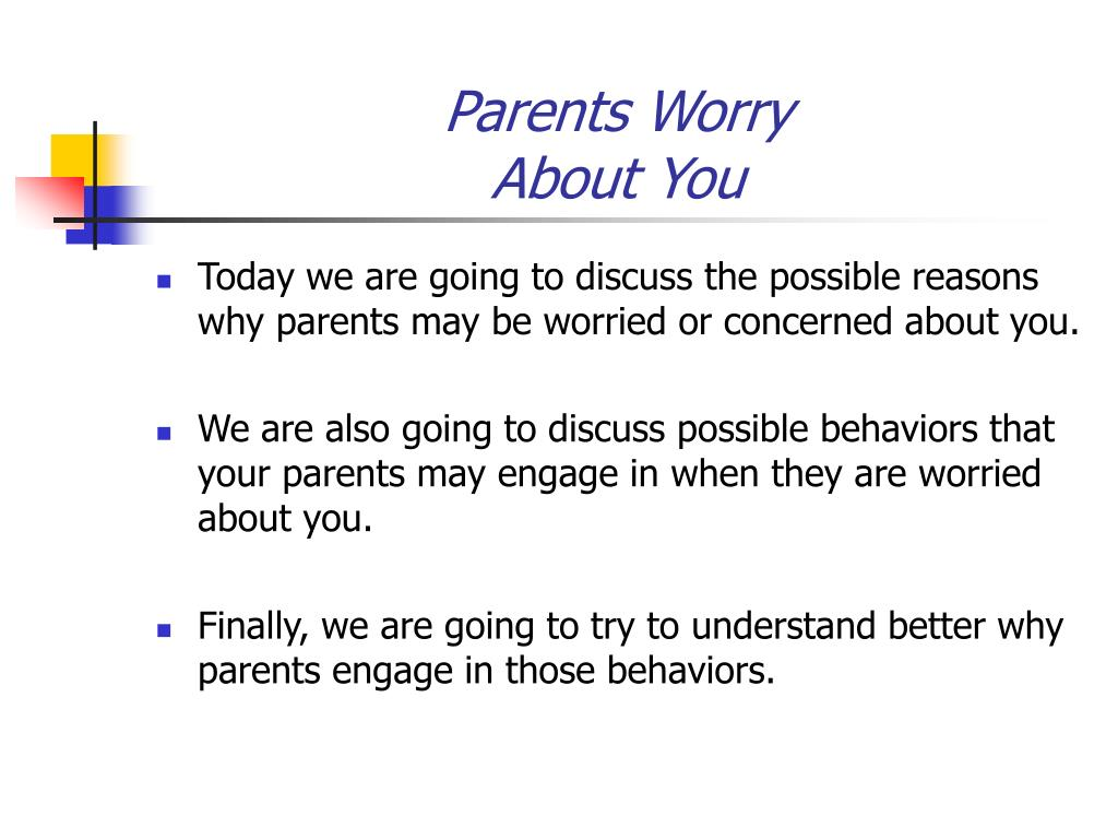 parents worry about you l.