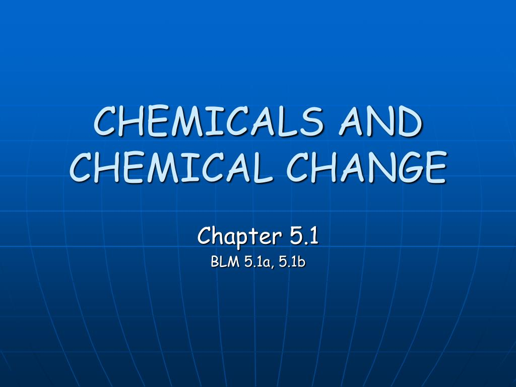 chemicals and chemical change l.
