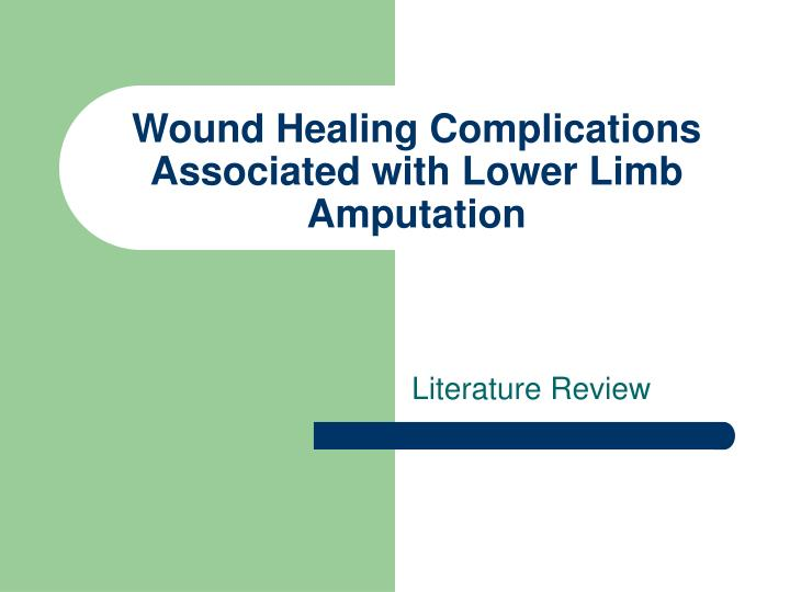 wound healing complications associated with lower limb amputation n.
