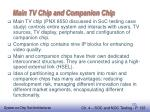 main tv chip and companion chip