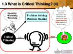 1 3 what is critical thinking 4