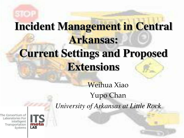 incident management in central arkansas current settings and proposed extensions n.
