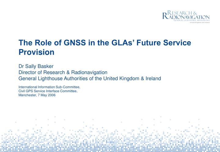 the role of gnss in the glas future service provision n.