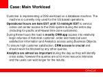 case main workload