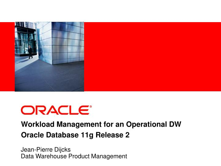 workload management for an operational dw oracle database 11g release 2 n.