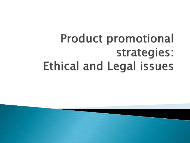 product promotional strategies ethical and legal issues n.