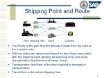 shipping point and route