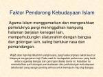 faktor pendorong kebudayaan islam4