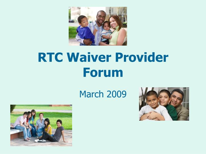 rtc waiver provider forum n.