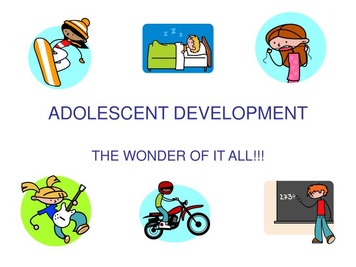 adolescent development the wonder of it all n.