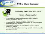 atr is client centered