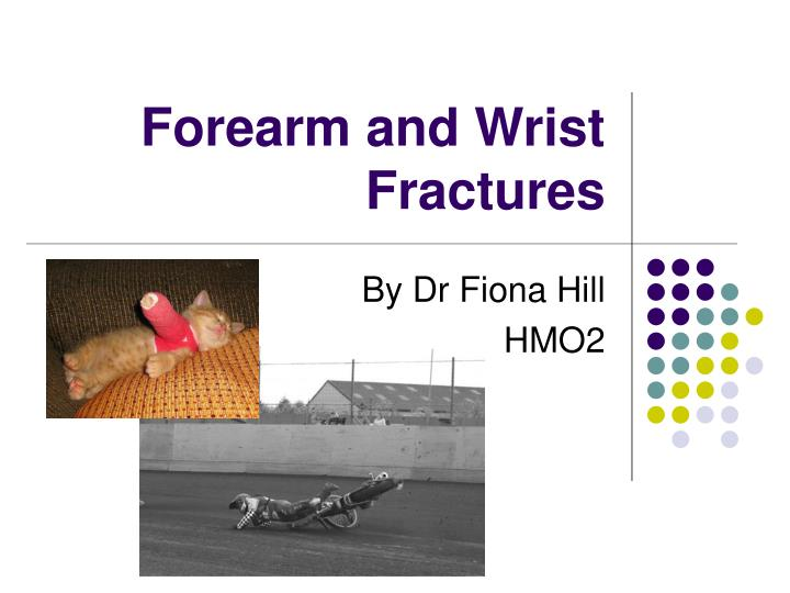 forearm and wrist fractures n.