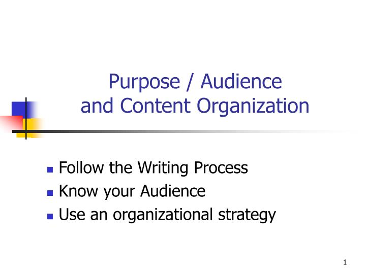 purpose audience and content organization n.