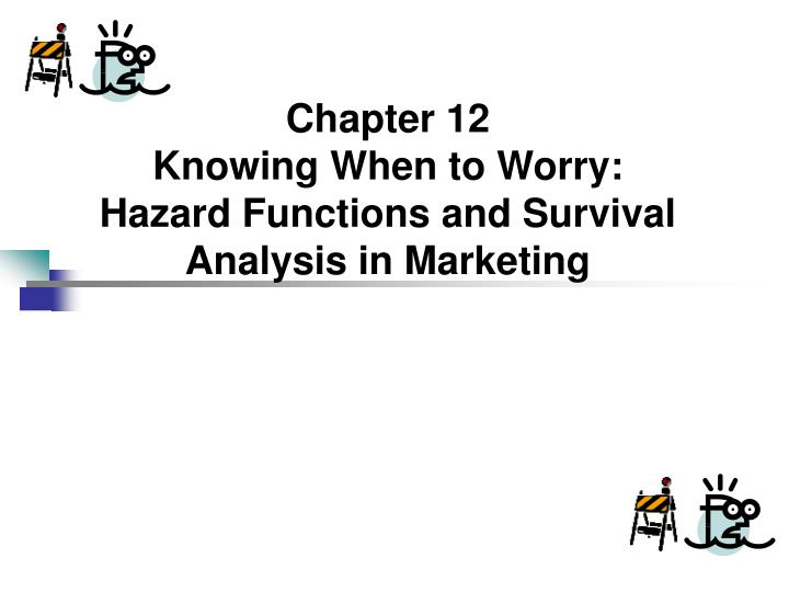 chapter 12 knowing when to worry hazard functions and survival analysis in marketing n.