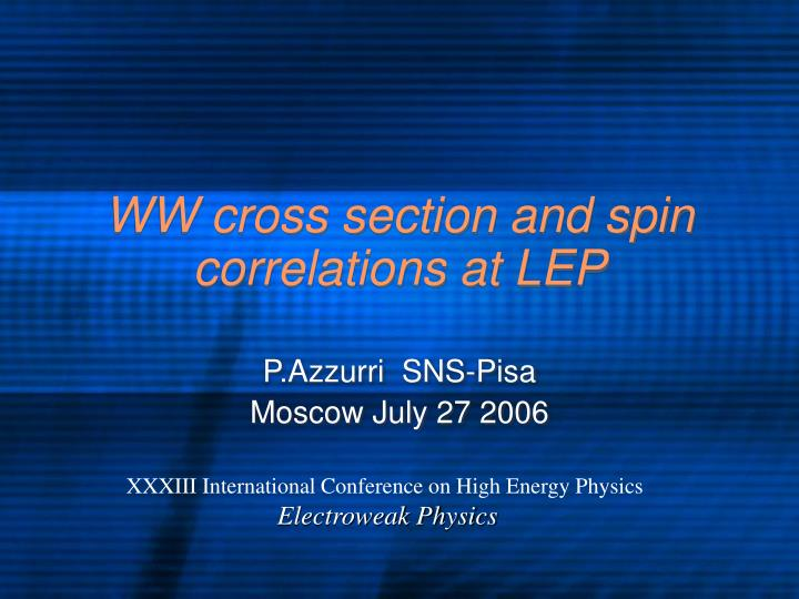 ww cross section and spin correlations at lep n.