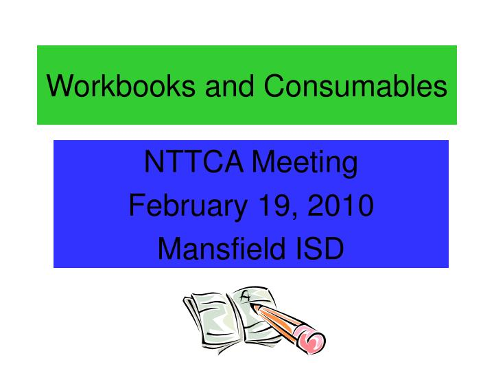 workbooks and consumables n.