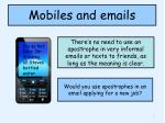 mobiles and emails
