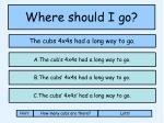 where should i go1