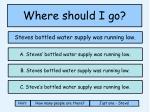 where should i go3