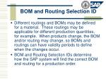 bom and routing selection id